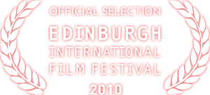 Selected for the 2010 Edinburgh International Film Festival